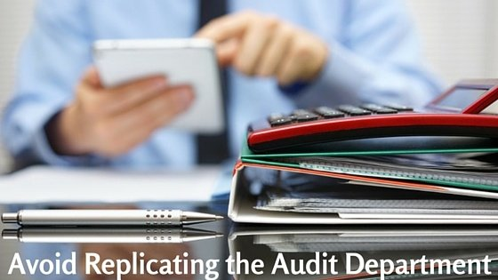 How to Avoid Replicating the Auditing Department's Job