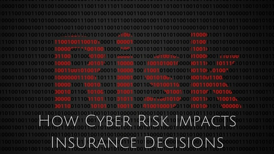How Cyber Risk Might Impact Insurance Decisions
