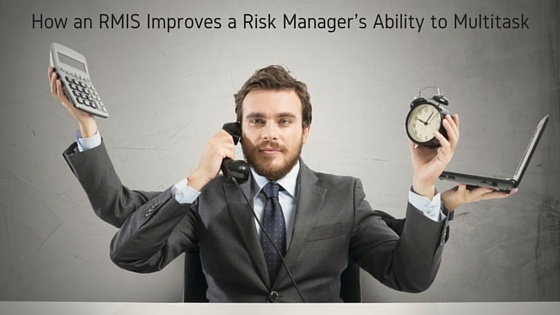 How an RMIS Improves a Risk Manager's Ability to Multitask