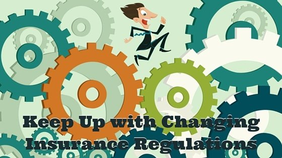 How to Keep Up With Changing Insurance Regulations