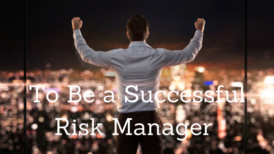 7 Things Successful Risk Managers Do Every Day