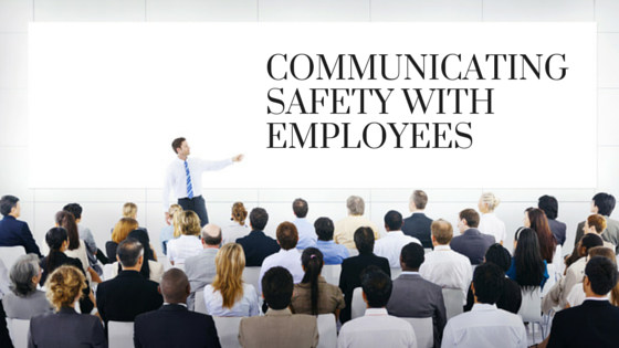 Tips For Communicating Safety Requirements To Employees